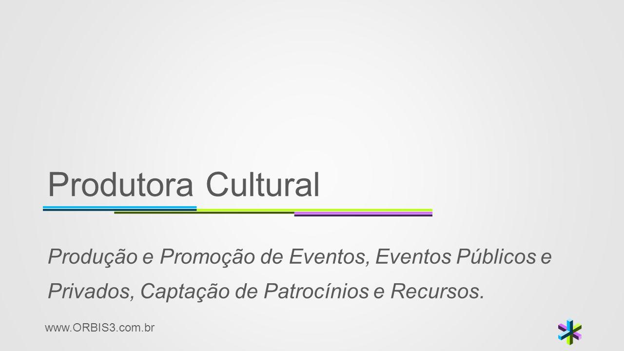 Produtora Cultural Produção e Promoção de Eventos, Eventos Públicos e Privados, Captação de Patrocínios e Recursos.