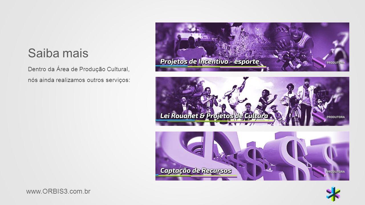 Saiba mais Dentro da Área de Produção Cultural, nós ainda realizamos outros serviços: