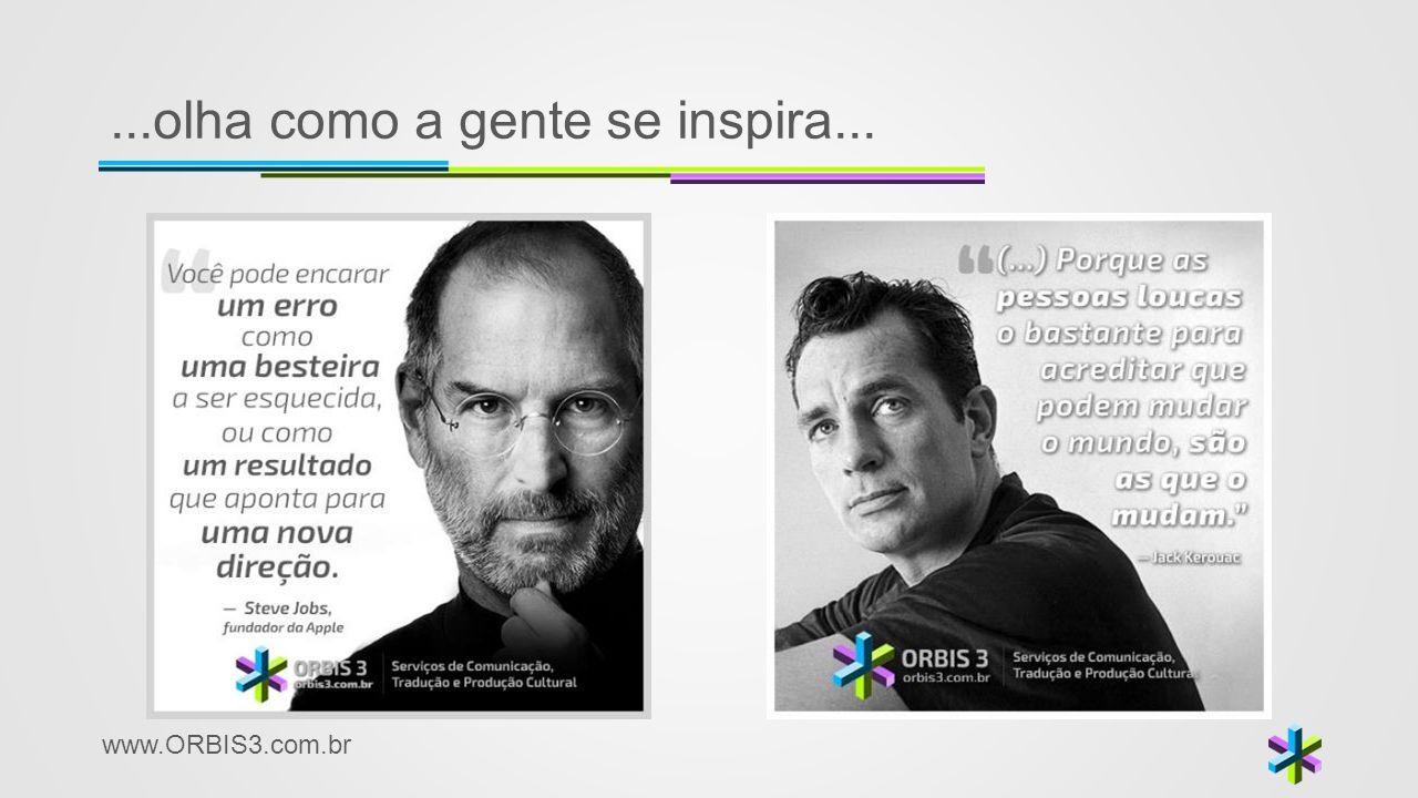 ...olha como a gente se inspira...