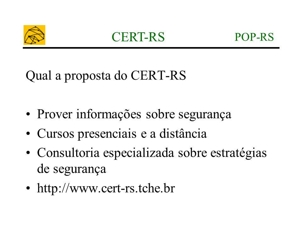 Qual a proposta do CERT-RS Prover informações sobre segurança