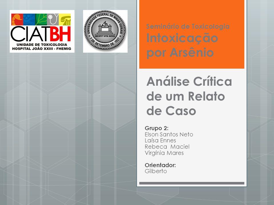 Seminário de Toxicologia Intoxicação por Arsênio Análise Crítica de um Relato de Caso