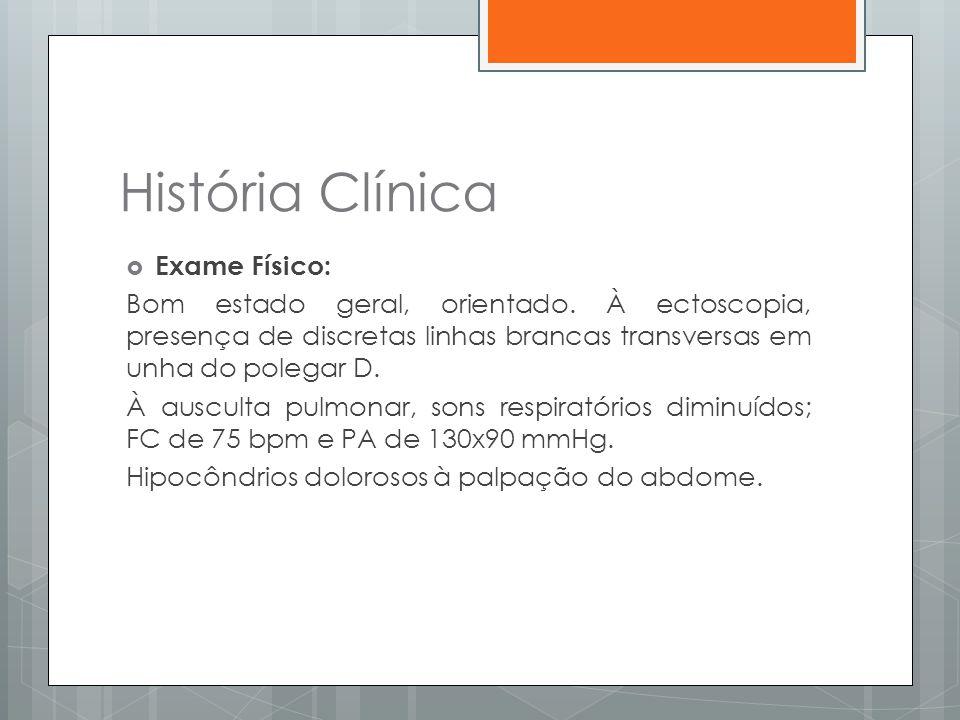 História Clínica Exame Físico: