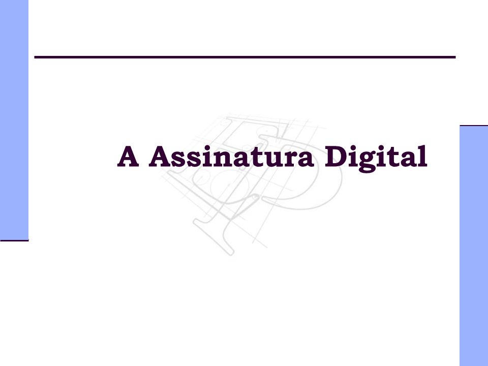 A Assinatura Digital