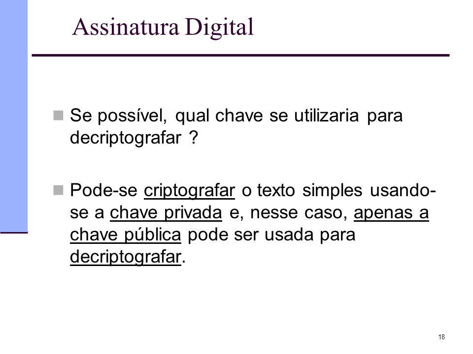 Assinatura Digital Se possível, qual chave se utilizaria para decriptografar