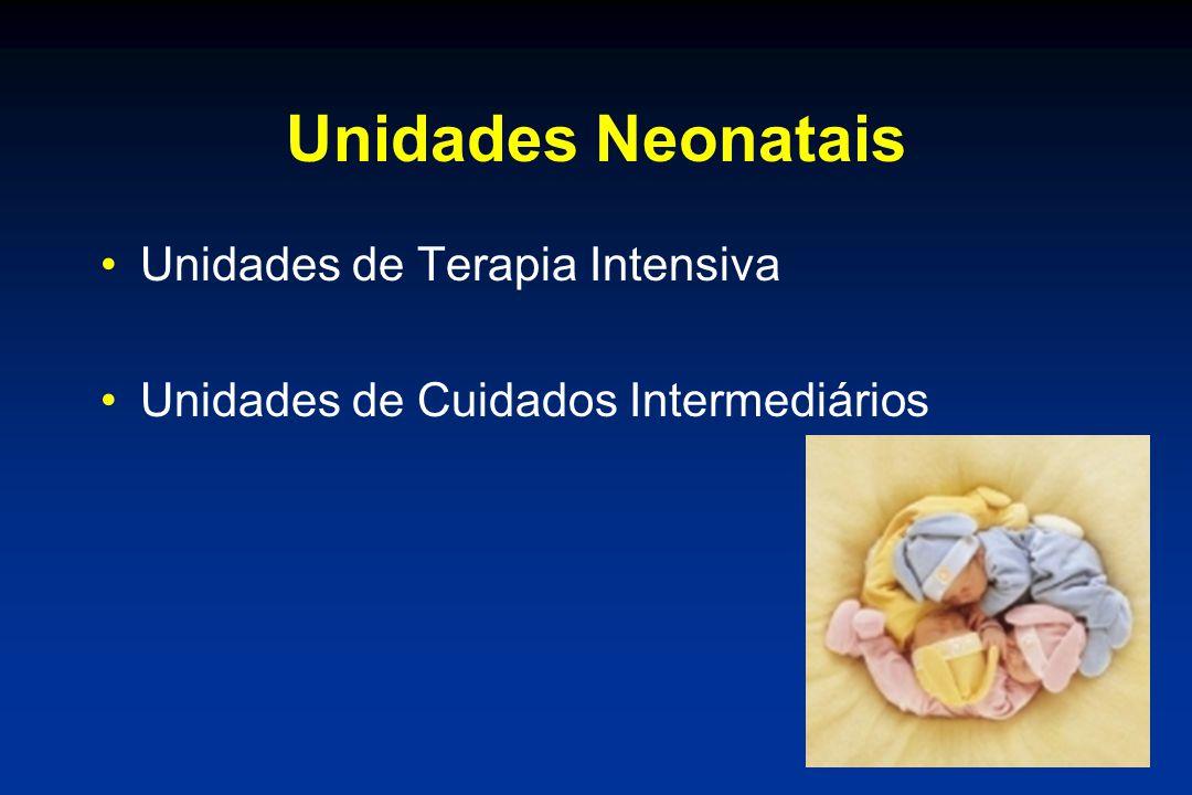 Unidades Neonatais Unidades de Terapia Intensiva