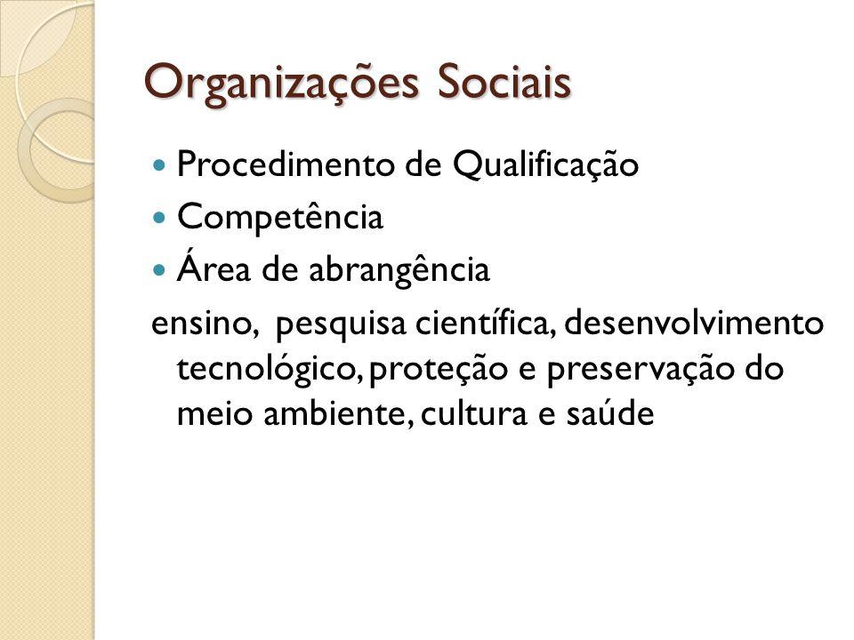 Organizações Sociais Procedimento de Qualificação Competência