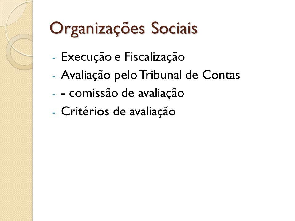 Organizações Sociais Execução e Fiscalização