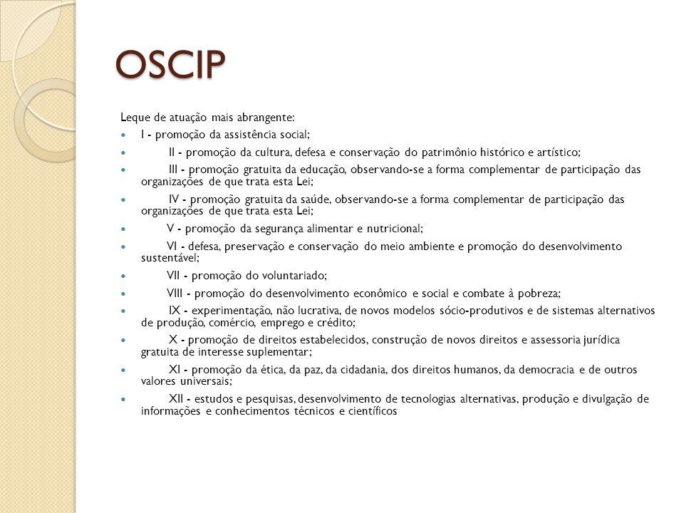 OSCIP Leque de atuação mais abrangente: