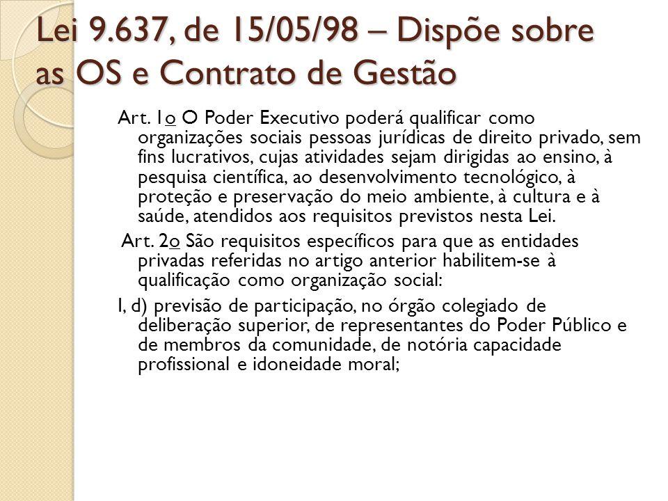 Lei 9.637, de 15/05/98 – Dispõe sobre as OS e Contrato de Gestão