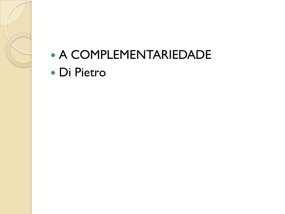 A COMPLEMENTARIEDADE Di Pietro