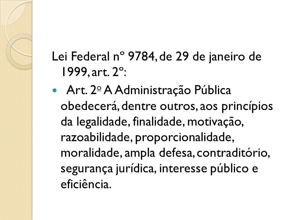 Lei Federal nº 9784, de 29 de janeiro de 1999, art. 2º: