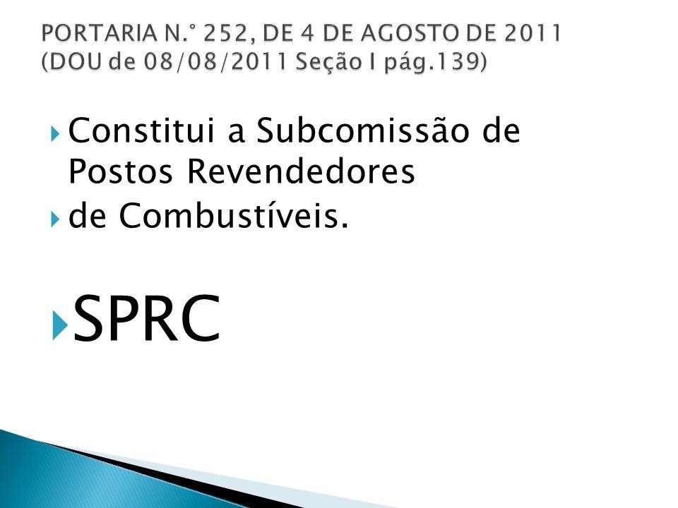 SPRC Constitui a Subcomissão de Postos Revendedores de Combustíveis.