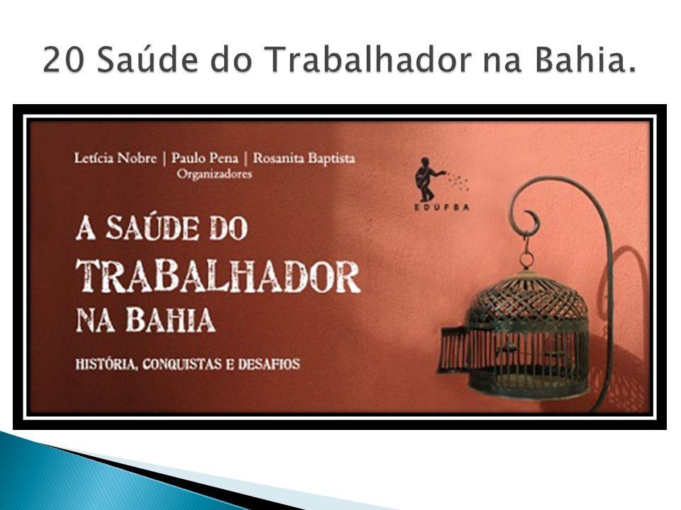 20 Saúde do Trabalhador na Bahia.
