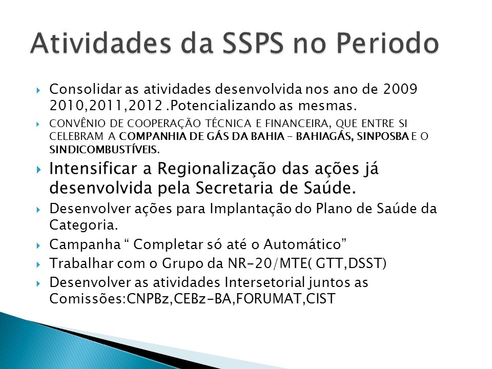 Atividades da SSPS no Periodo