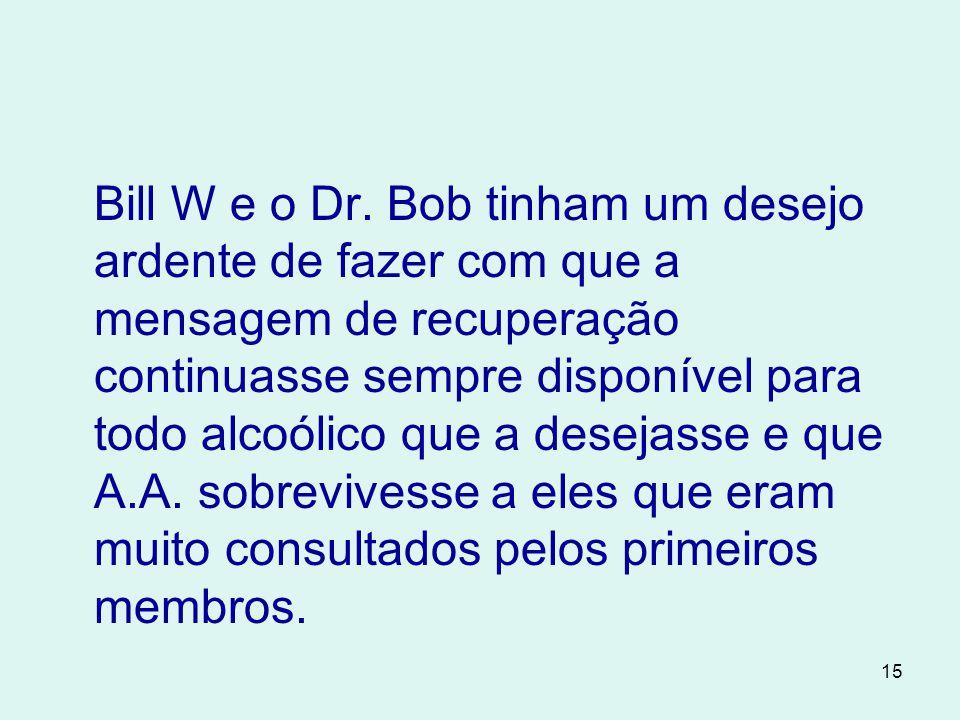 Bill W e o Dr.