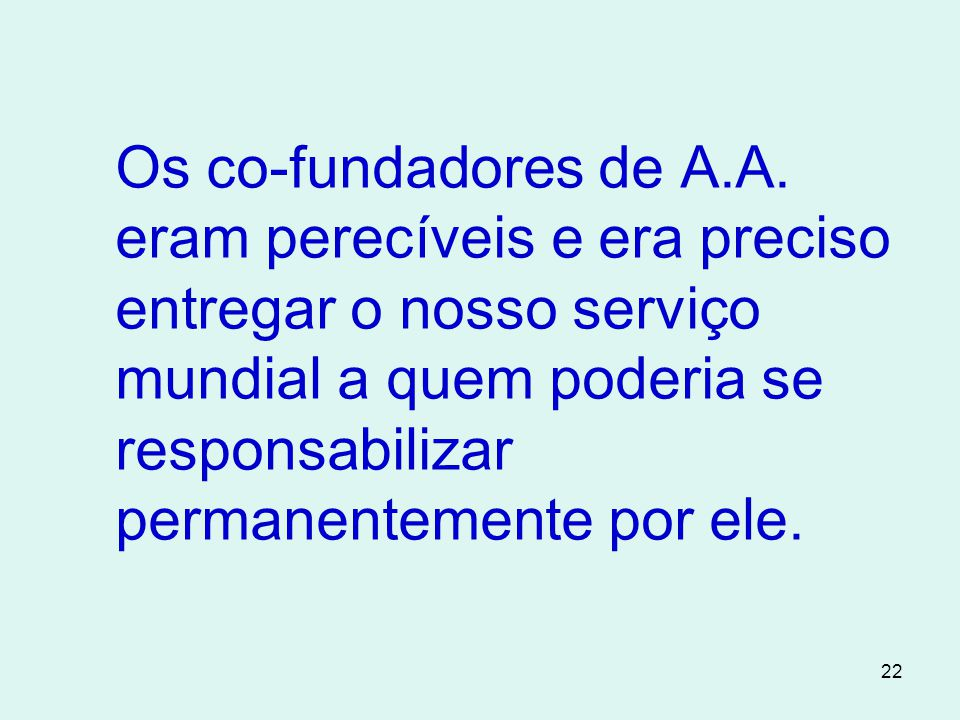 Os co-fundadores de A.A.
