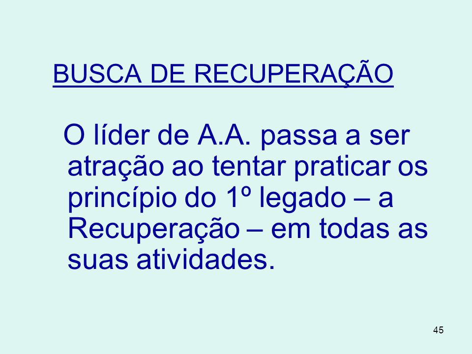 BUSCA DE RECUPERAÇÃO O líder de A.A.