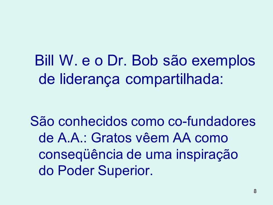 Bill W. e o Dr. Bob são exemplos de liderança compartilhada: