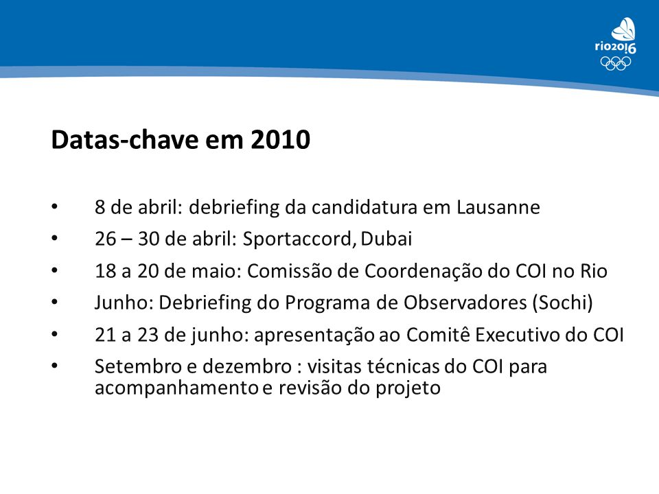 Datas-chave em 2010 8 de abril: debriefing da candidatura em Lausanne