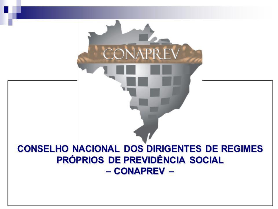 CONSELHO NACIONAL DOS DIRIGENTES DE REGIMES PRÓPRIOS DE PREVIDÊNCIA SOCIAL – CONAPREV –