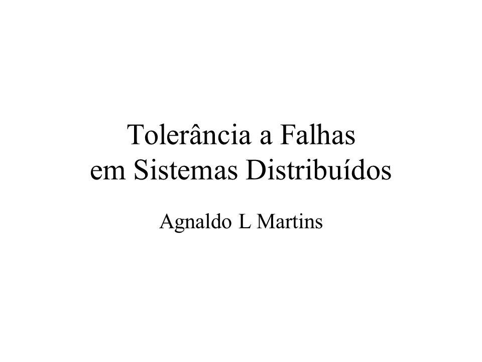 Tolerância a Falhas em Sistemas Distribuídos