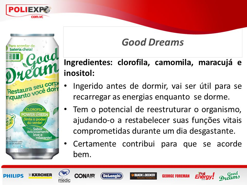 Good Dreams Ingredientes: clorofila, camomila, maracujá e inositol:
