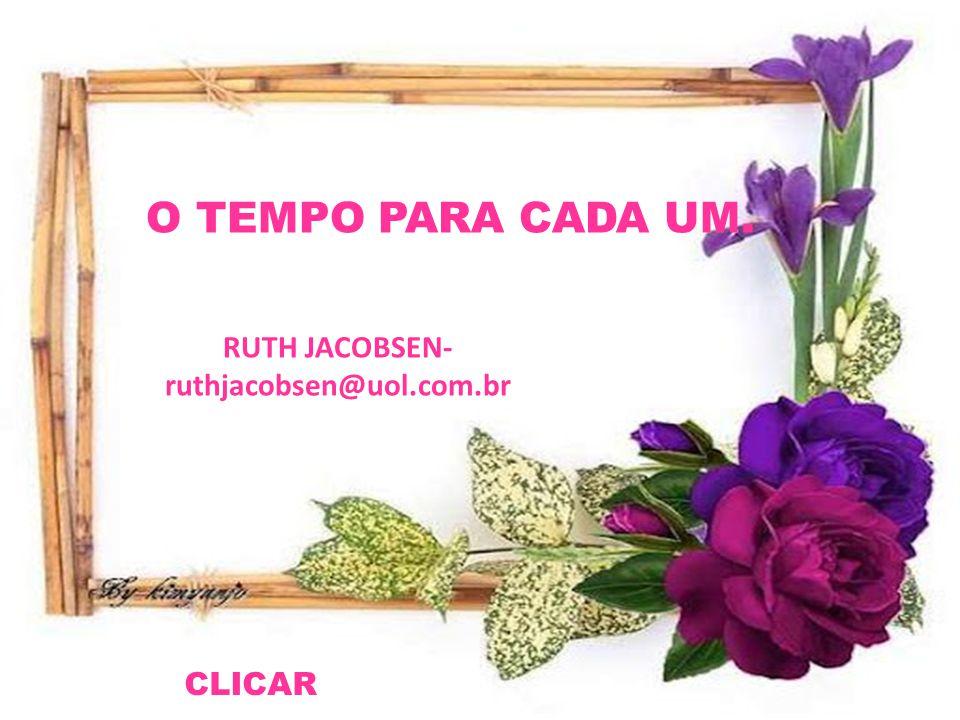 RUTH JACOBSEN- ruthjacobsen@uol.com.br