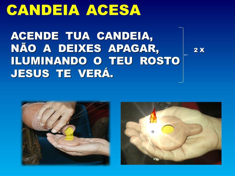 CANDEIA ACESA ACENDE TUA CANDEIA,