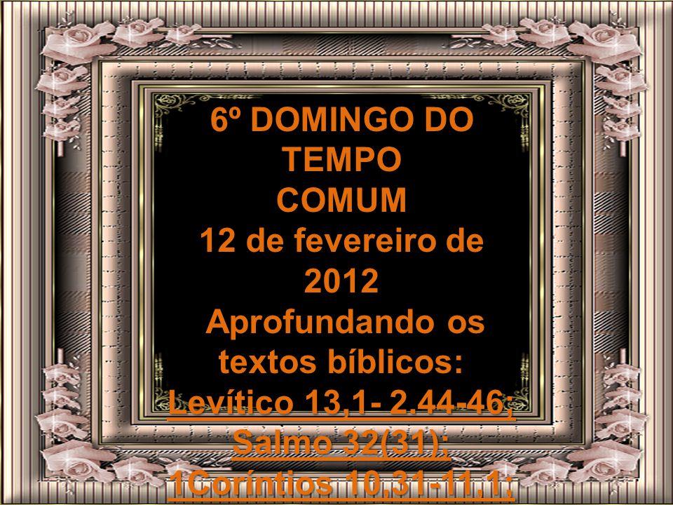 6º DOMINGO DO TEMPO COMUM