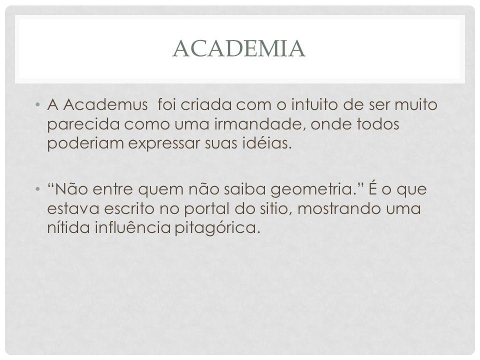 Academia A Academus foi criada com o intuito de ser muito parecida como uma irmandade, onde todos poderiam expressar suas idéias.