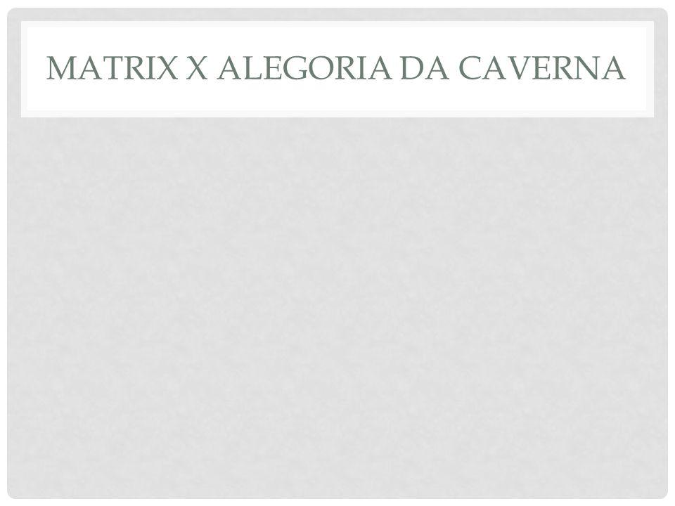 Matrix x Alegoria da Caverna