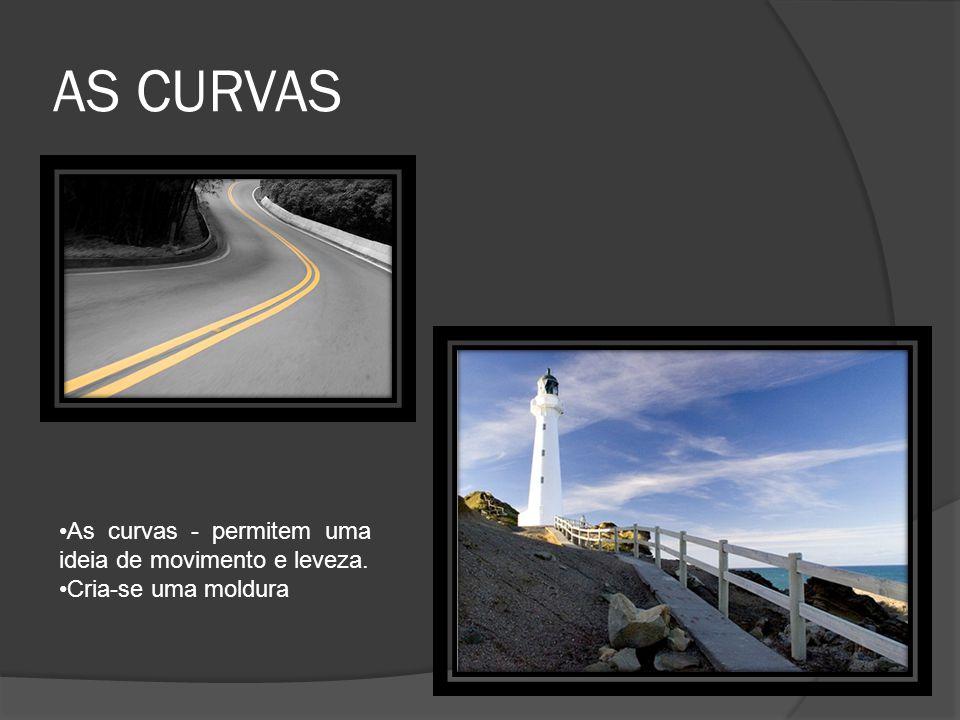 AS CURVAS As curvas - permitem uma ideia de movimento e leveza.