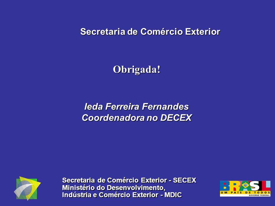 Secretaria de Comércio Exterior Ieda Ferreira Fernandes