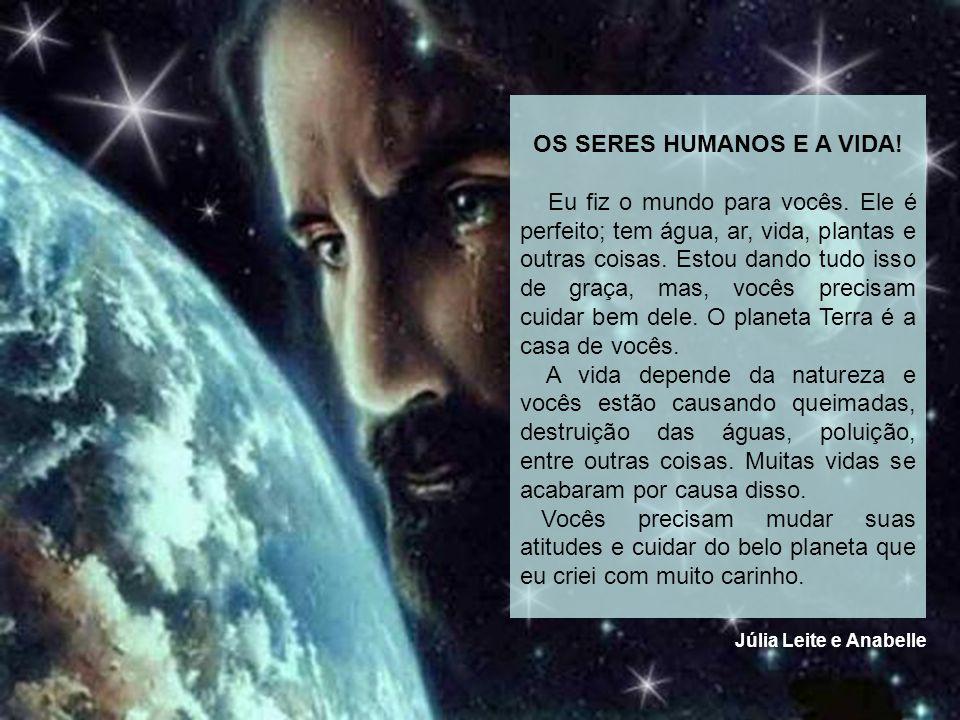 OS SERES HUMANOS E A VIDA!