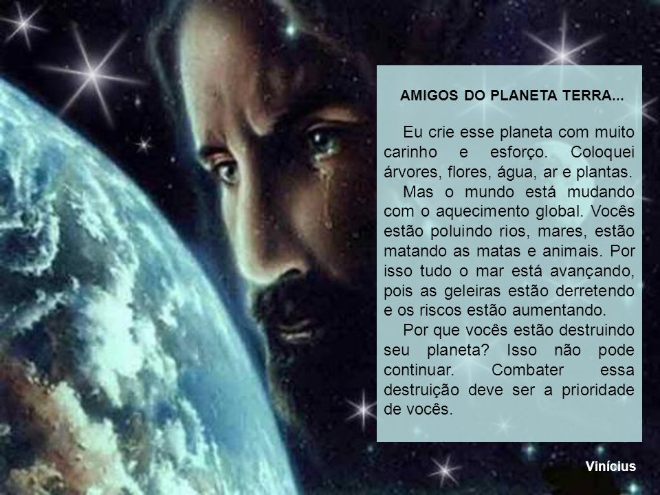 AMIGOS DO PLANETA TERRA...