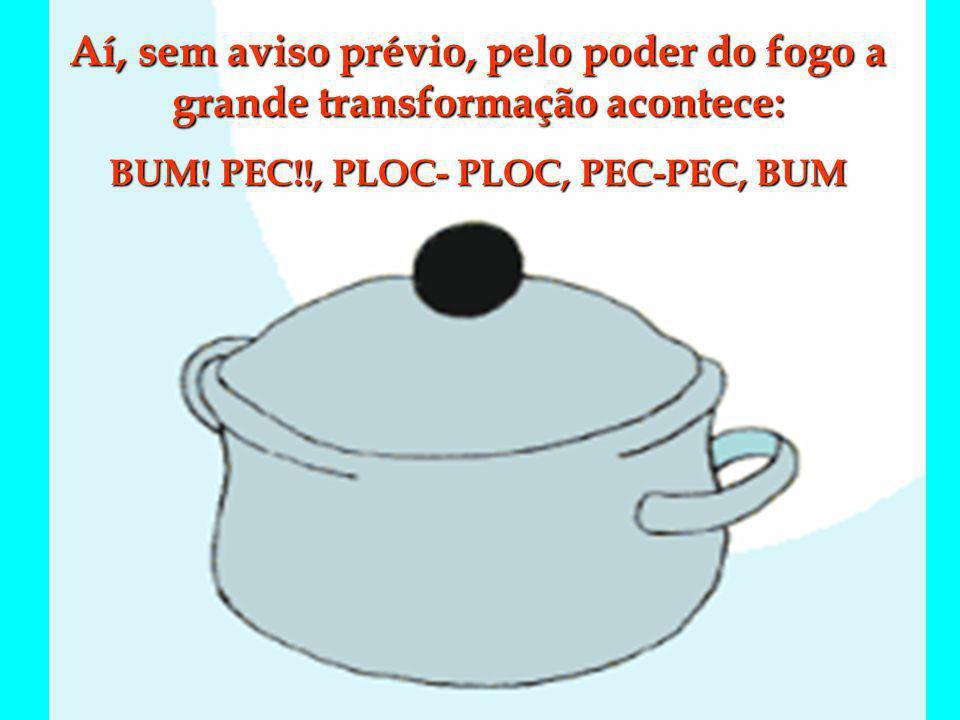 BUM! PEC!!, PLOC- PLOC, PEC-PEC, BUM