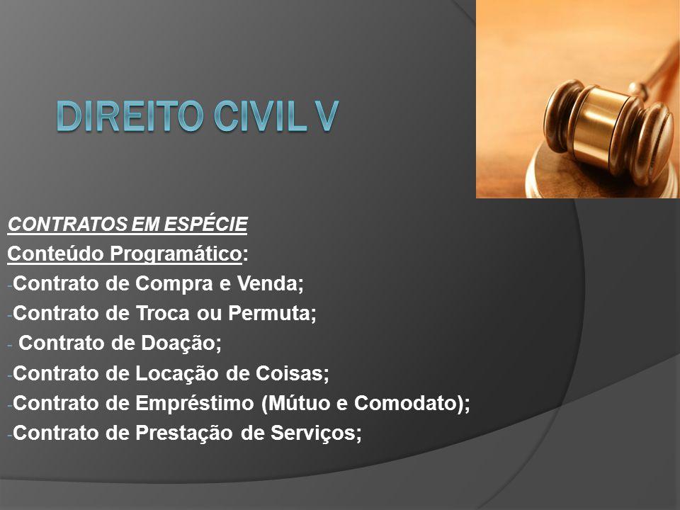 DIREITO CIVIL V Conteúdo Programático: Contrato de Compra e Venda;