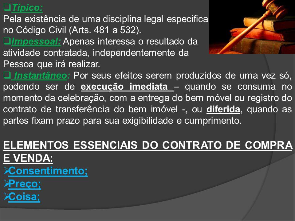 ELEMENTOS ESSENCIAIS DO CONTRATO DE COMPRA E VENDA: Consentimento;