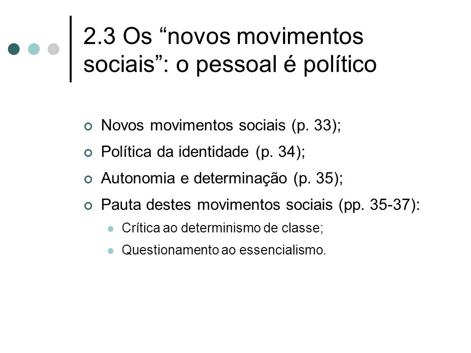 2.3 Os novos movimentos sociais : o pessoal é político