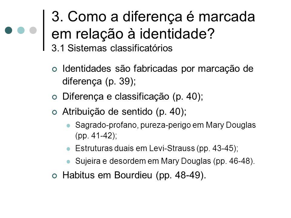 3. Como a diferença é marcada em relação à identidade. 3