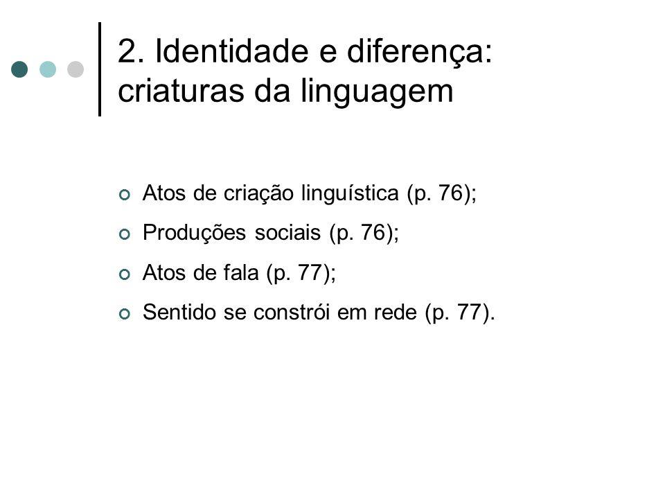 2. Identidade e diferença: criaturas da linguagem
