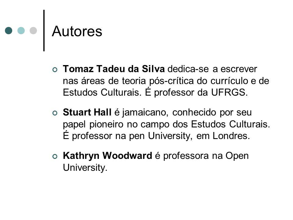 Autores Tomaz Tadeu da Silva dedica-se a escrever nas áreas de teoria pós-crítica do currículo e de Estudos Culturais. É professor da UFRGS.