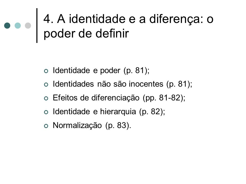 4. A identidade e a diferença: o poder de definir