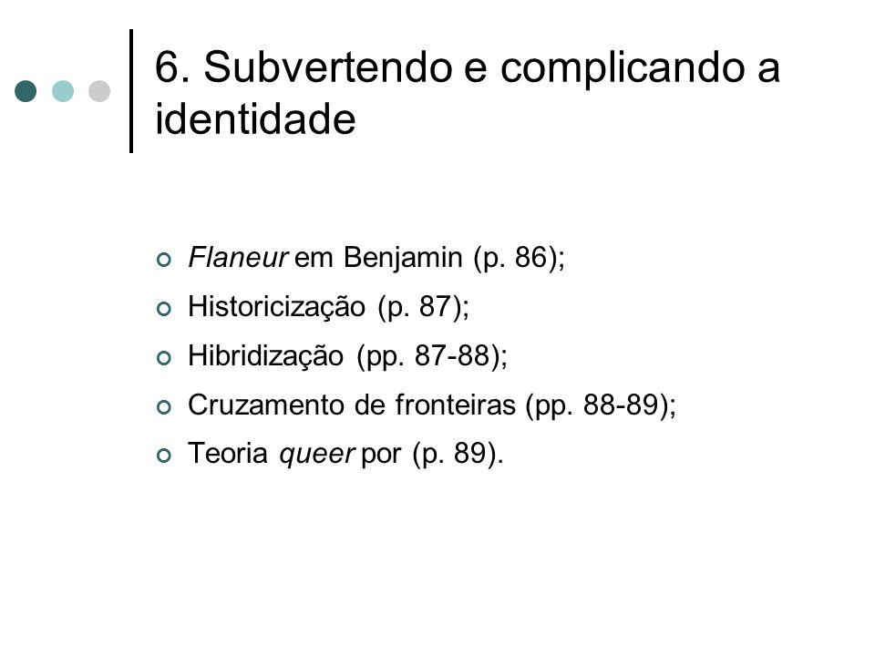 6. Subvertendo e complicando a identidade