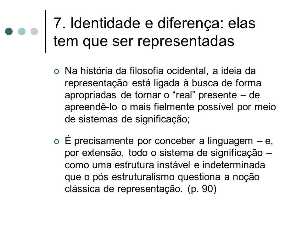 7. Identidade e diferença: elas tem que ser representadas