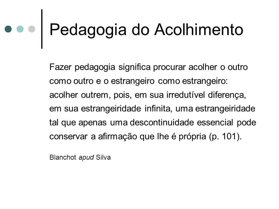 Pedagogia do Acolhimento