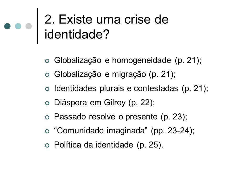 2. Existe uma crise de identidade