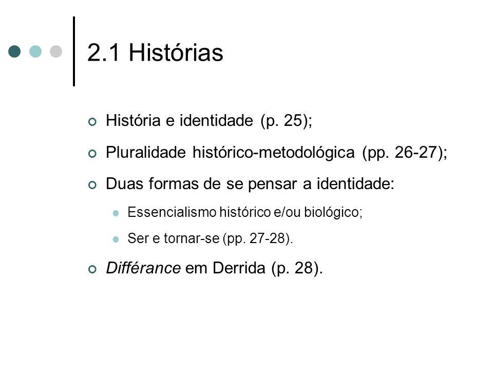 2.1 Histórias História e identidade (p. 25);