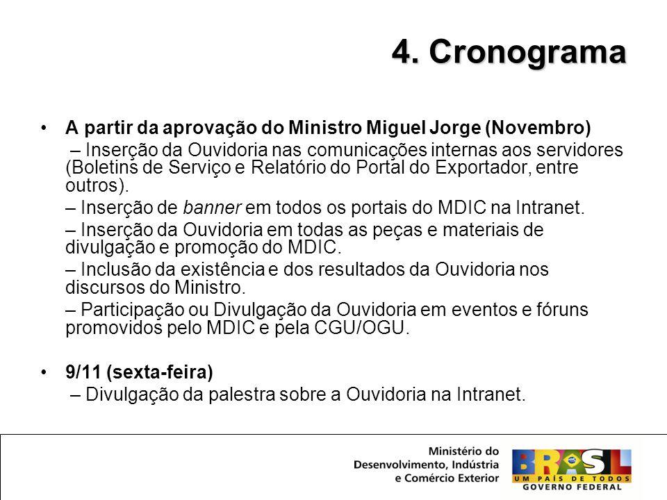4. Cronograma A partir da aprovação do Ministro Miguel Jorge (Novembro)