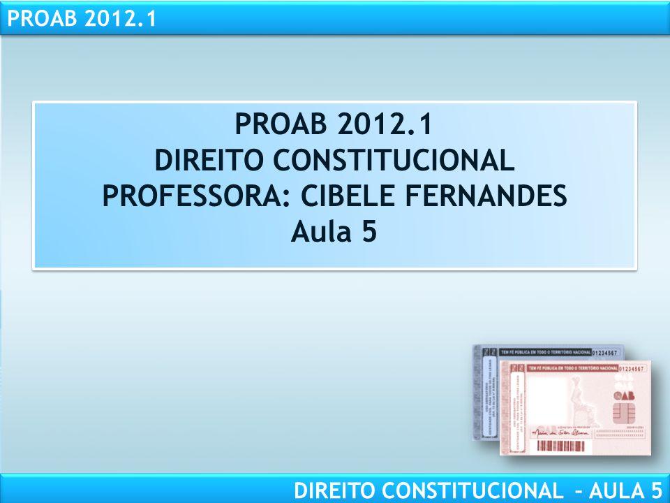 DIREITO CONSTITUCIONAL PROFESSORA: CIBELE FERNANDES